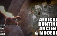 African Hunting Ancient & Modern – Fieldsports Africa, episode 7