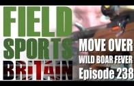 Fieldsports Britain – Move over Wild Boar Fever