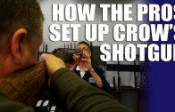 How the Pros set up Crow's shotgun