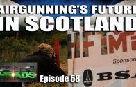 Airgunning's Future in Scotland – AirHeads, episode 58