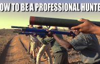 How to be a Professional Hunter
