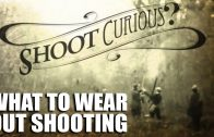 What to Wear out Shooting?