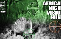 African Night Vision Hunt – Fieldsports Africa, episode 6