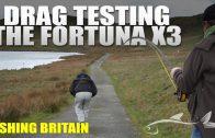 Fortuna X3 Drag Test – Fishing Britain Gear Guide