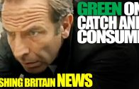 Green on Catch & Consume – Fishing Britain News