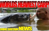 Worlds Heaviest Carp – Fishing Britain NEWS